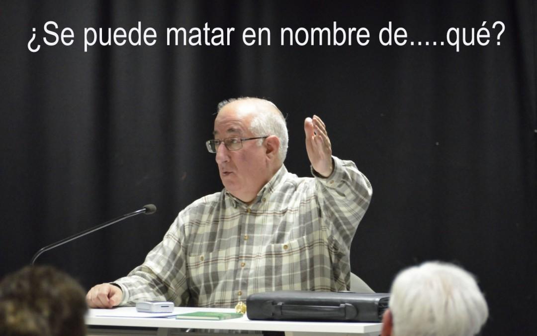 """CHARLA DE JOSÉ LUIS VILLACORTA ¿""""MATAR EN NOMBRE…. DE QUE""""?"""