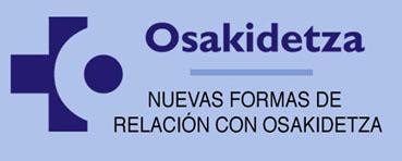 """""""NUEVAS FORMAS DE RELACIÓN CON OSAKIDETZA"""""""