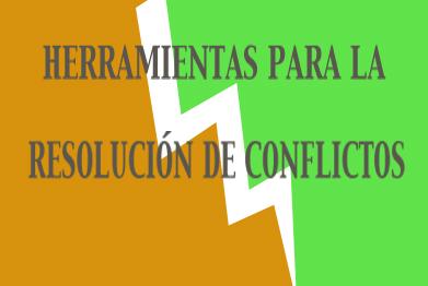 CHARLA/HITZALDIA  HERRAMIENTAS PARA LA RESOLUCIÓN DE CONFLICTOS