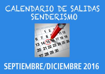 CALENDARIOS SENDERISMO SEPTIEMBRE/DICIEMBRE 2016