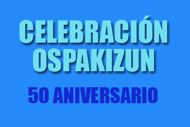 CELEBRACIÓN/OSPAKIZUN 50 ANIVERSARIO