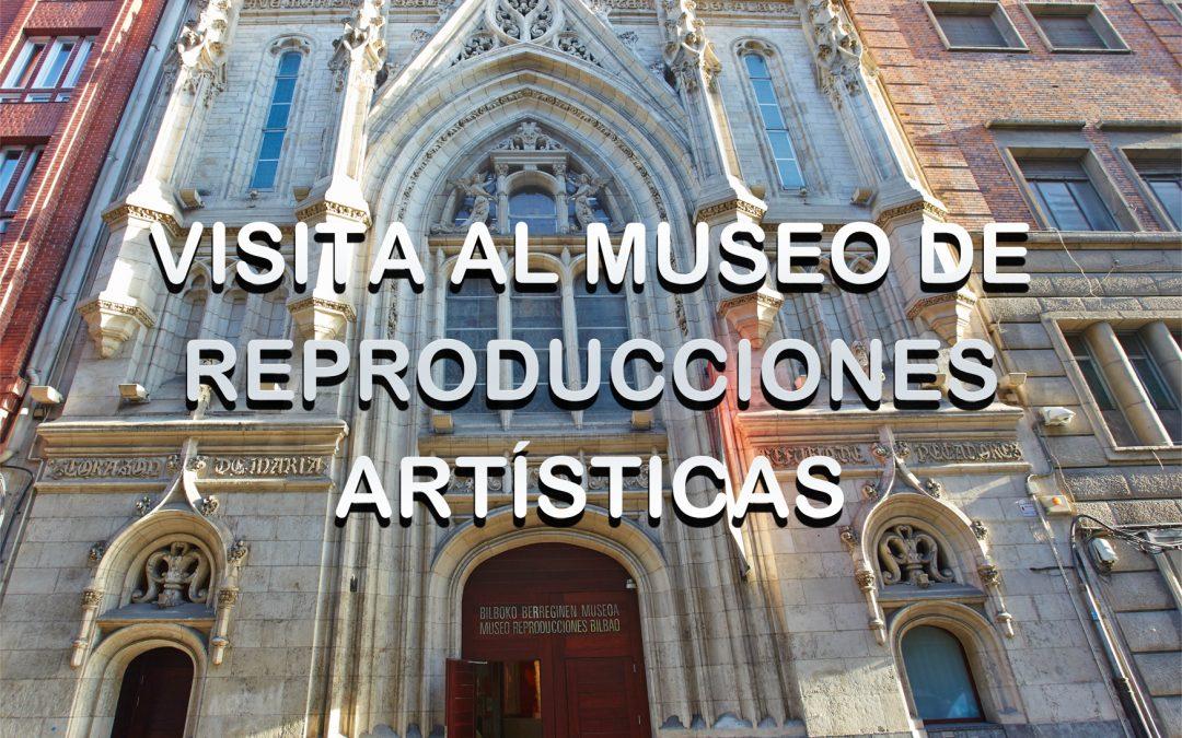 VISITA AL MUSEO DE REPRODUCCIONES ARTISTICAS