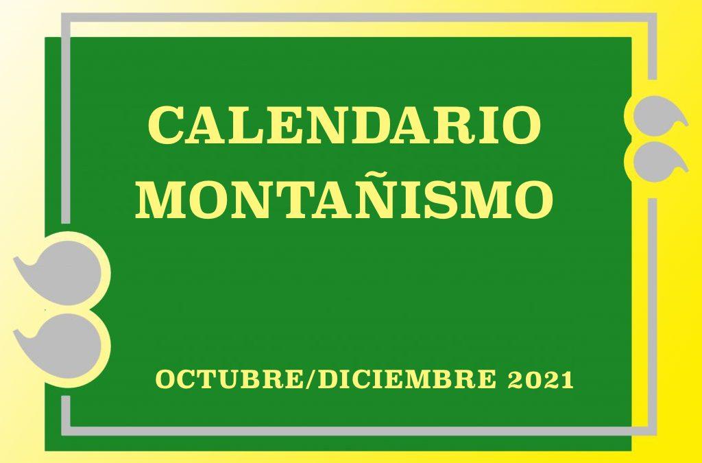 CALENDARIO MONTAÑISMO OCTUBRE/DICIEMBRE 2021
